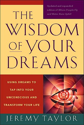 The Wisdom of Your Dreams By Taylor, Jeremy